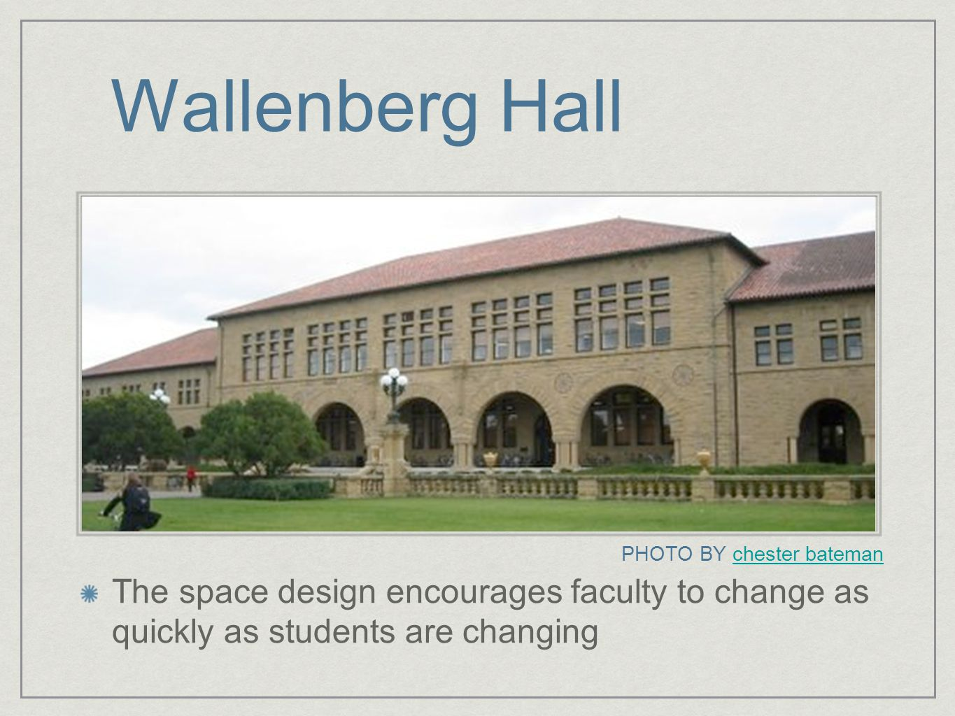 Wallenberg Hall The space design encourages faculty to change as quickly as students are changing PHOTO BY chester batemanchester bateman
