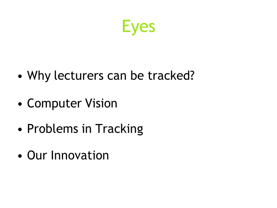 Eyes Why lecturers can be tracked Computer Vision Problems in Tracking Our Innovation
