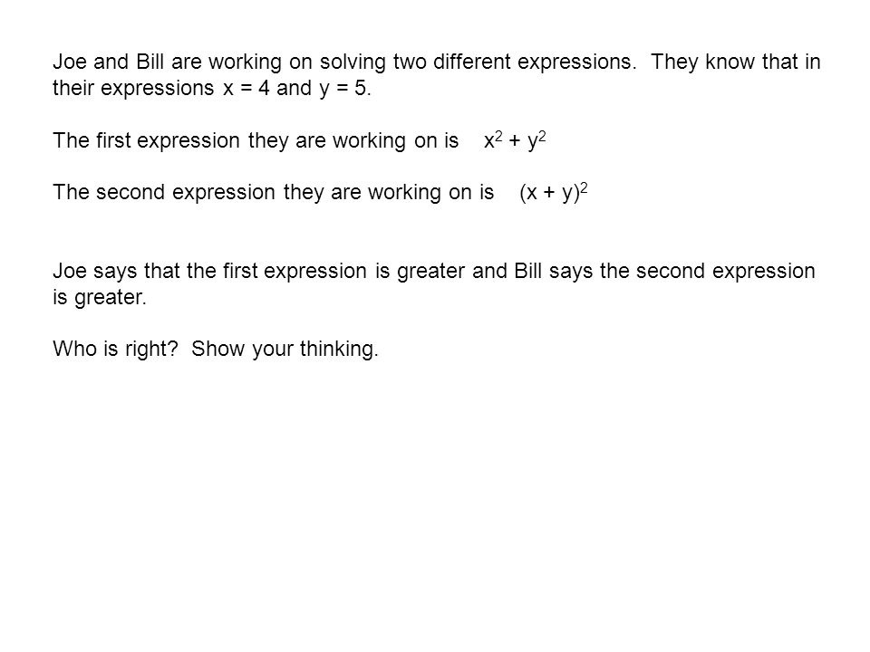 Joe and Bill are working on solving two different expressions.