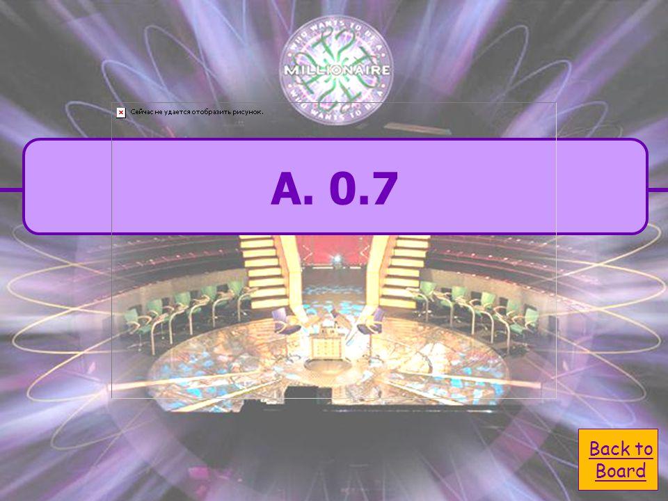  A. 0.7 A. 0.7  C. 7 C. 7  B. 0.07 B. 0.07  D. 70 D. 70 Which decimal is equivalent to 0.70?