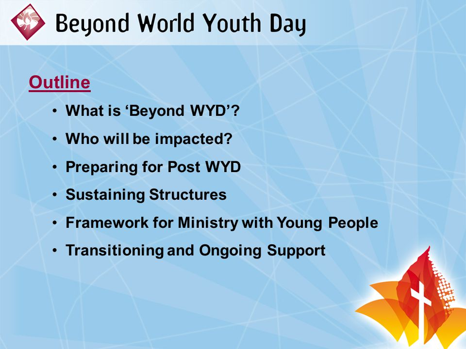 Outline What is 'Beyond WYD'. Who will be impacted.