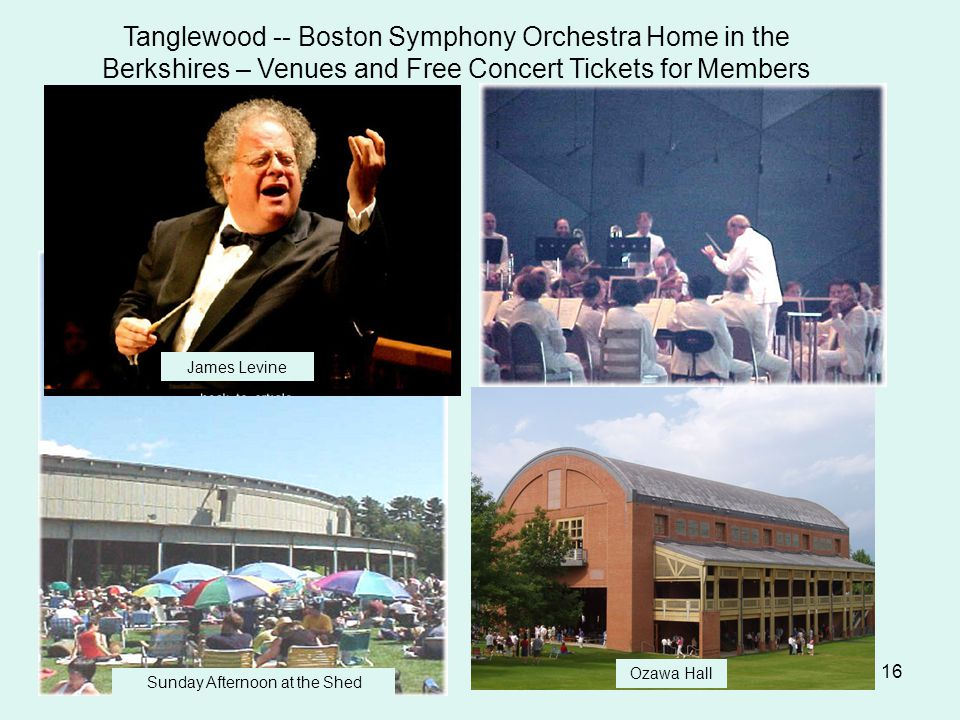 16 Tanglewood -- Boston Symphony Orchestra Home in the Berkshires – Venues and Free Concert Tickets for Members Ozawa Hall James Levine Sunday Afterno