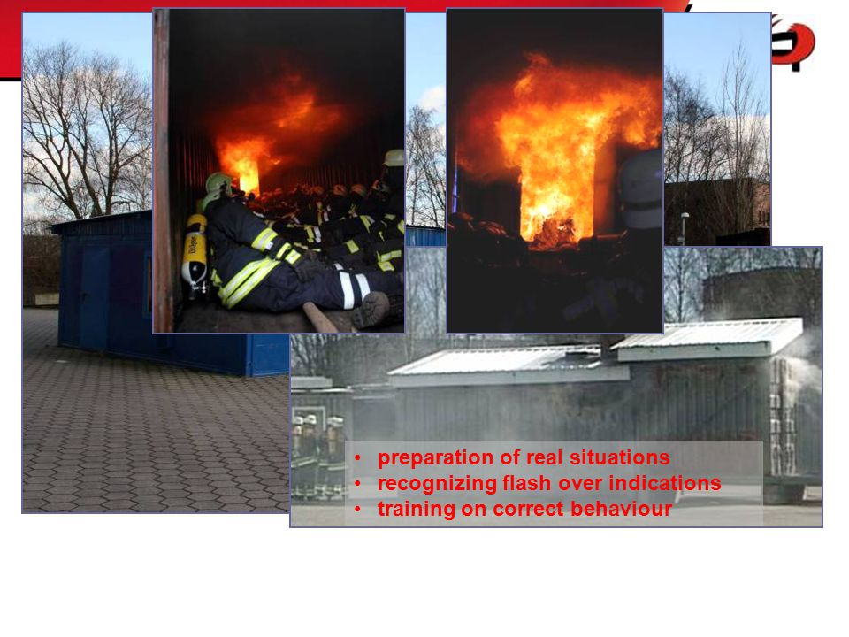 preparation of real situations recognizing flash over indications training on correct behaviour Flash over container