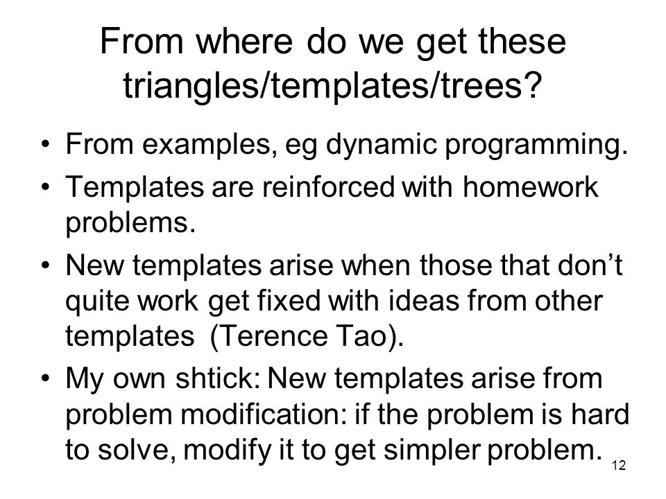 12 From where do we get these triangles/templates/trees.