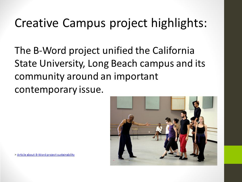 Creative Campus project highlights: The B-Word project unified the California State University, Long Beach campus and its community around an important contemporary issue.