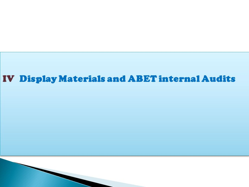 IV Display Materials and ABET internal Audits
