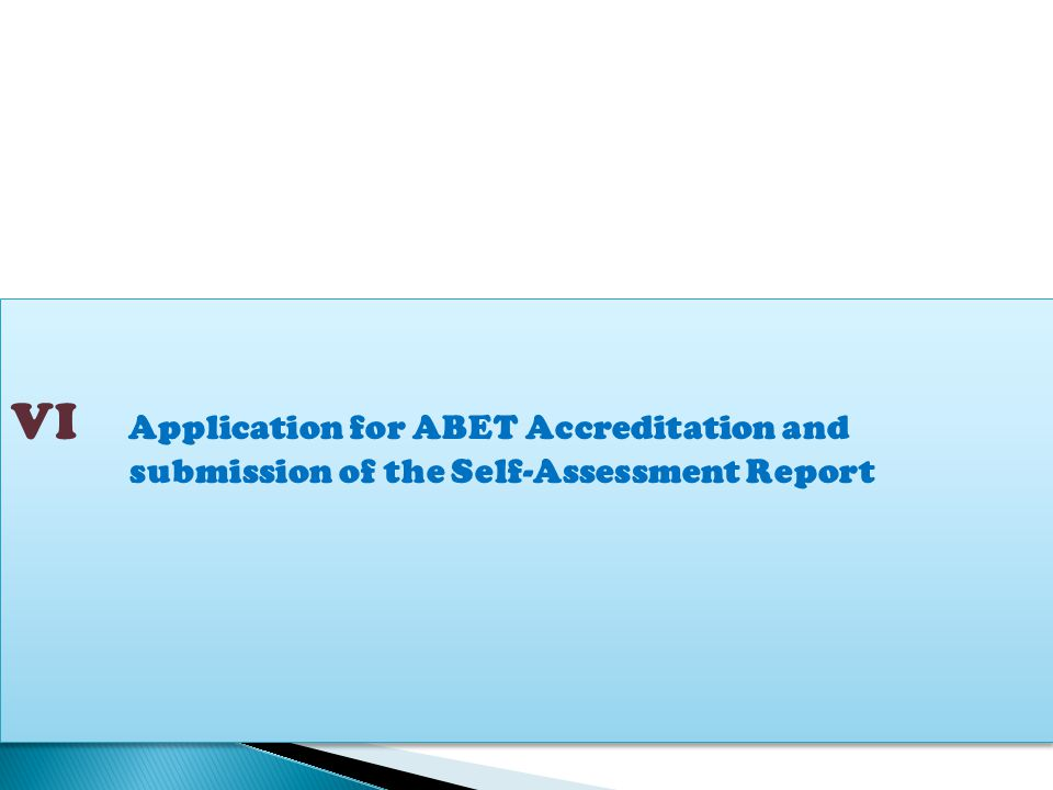 VI Application for ABET Accreditation and submission of the Self-Assessment Report
