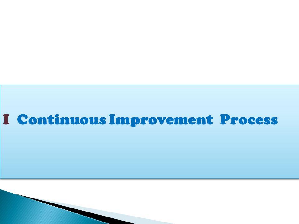 I Continuous Improvement Process