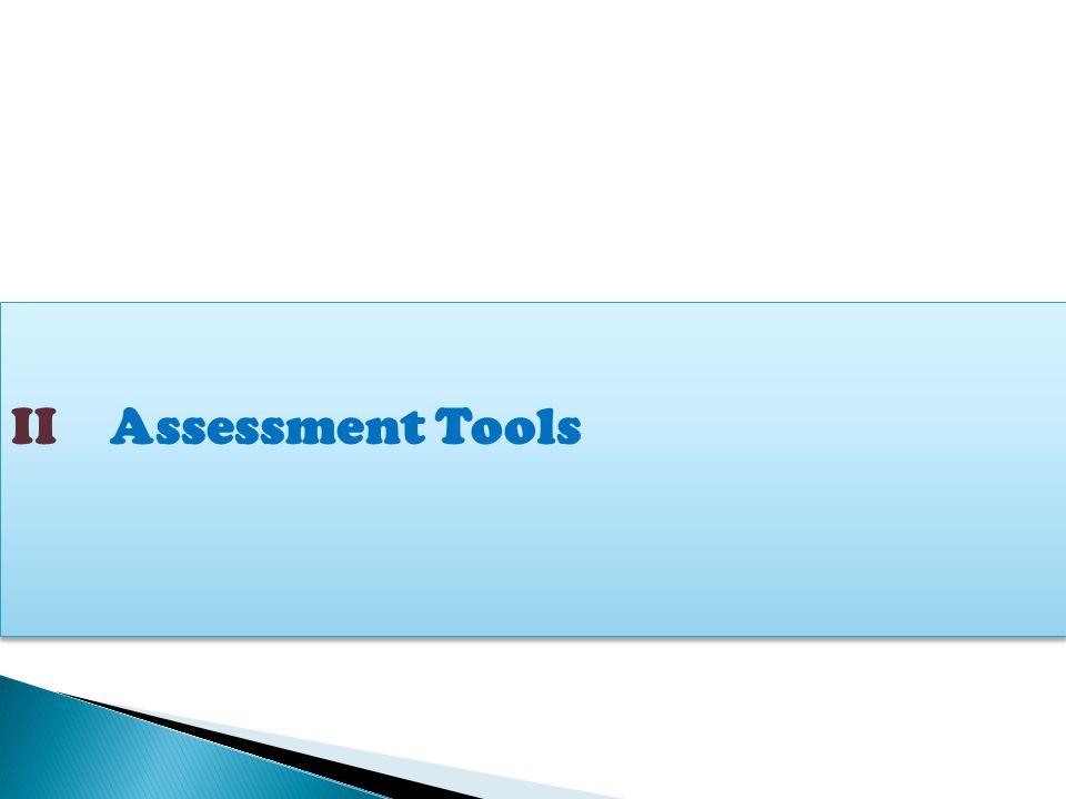 II Assessment Tools