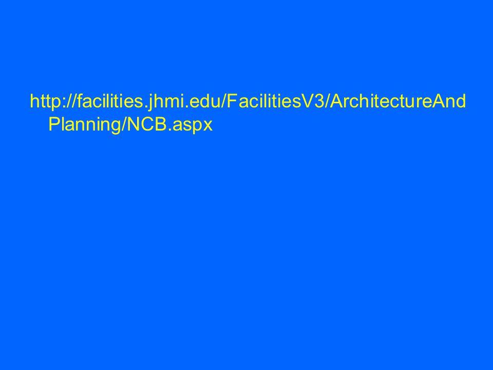 http://facilities.jhmi.edu/FacilitiesV3/ArchitectureAnd Planning/NCB.aspx