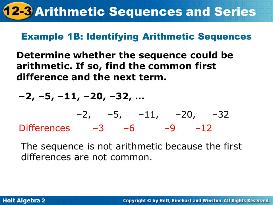 Holt Algebra 2 12-3 Arithmetic Sequences and Series These sums are actually partial sums.