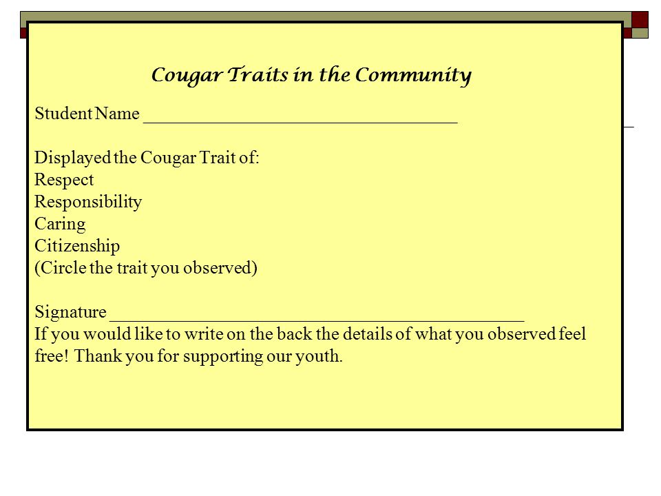 Cougar Traits in the Community Student Name __________________________________ Displayed the Cougar Trait of: Respect Responsibility Caring Citizenshi