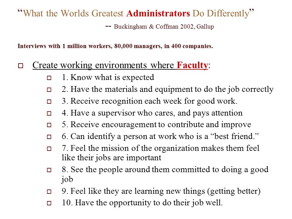 """"""" What the Worlds Greatest Administrators Do Differently """" -- Buckingham & Coffman 2002, Gallup Interviews with 1 million workers, 80,000 managers, in"""