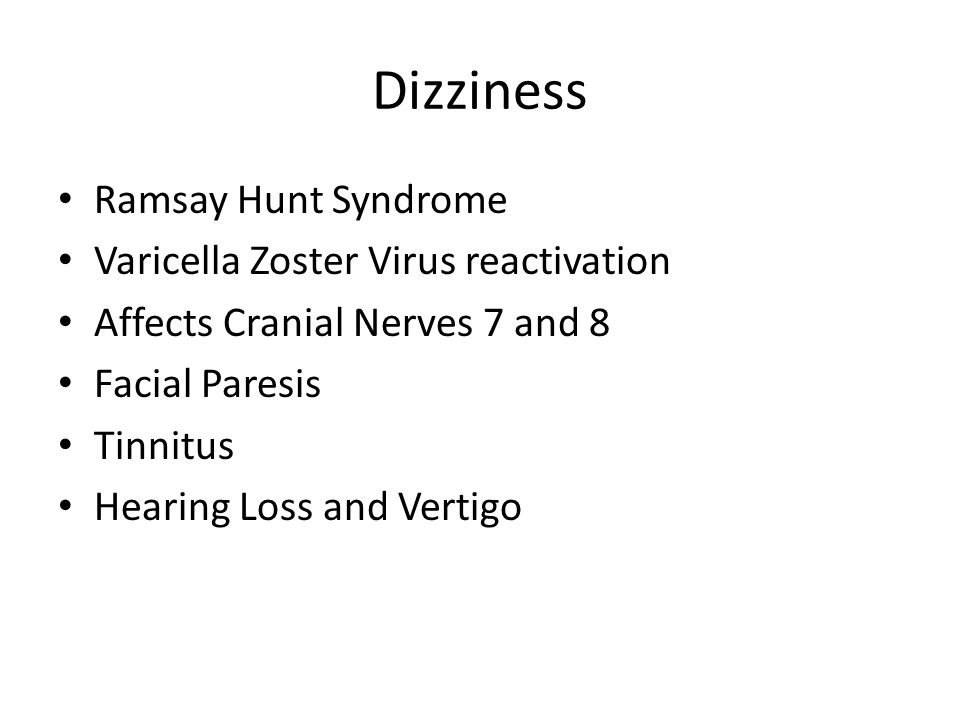 Dizziness Ramsay Hunt Syndrome Varicella Zoster Virus reactivation Affects Cranial Nerves 7 and 8 Facial Paresis Tinnitus Hearing Loss and Vertigo