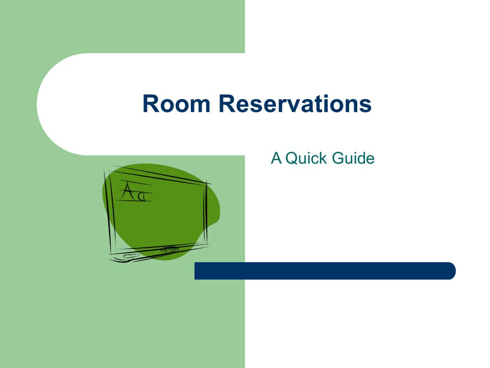 Room Reservations A Quick Guide