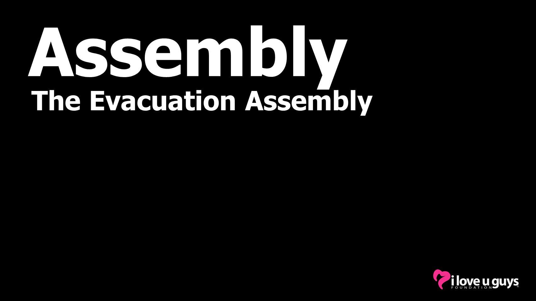 The Evacuation Assembly Assembly