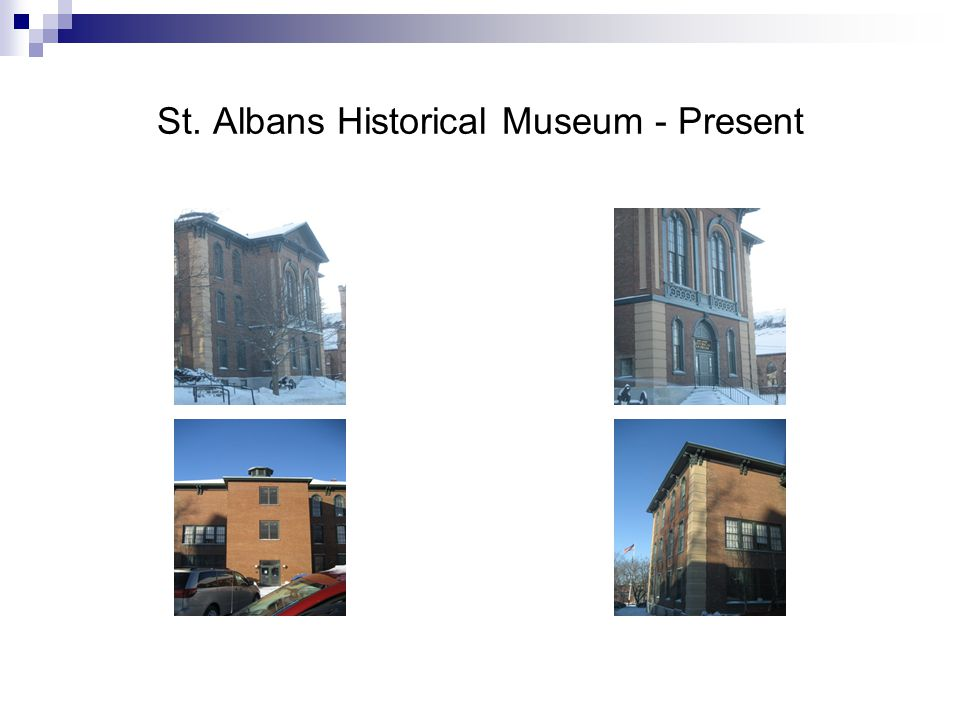 St. Albans Historical Museum - Present