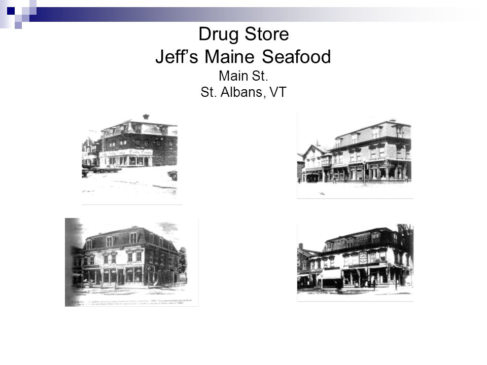 Drug Store Jeff's Maine Seafood Main St. St. Albans, VT
