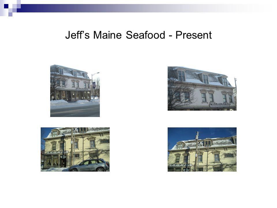 Jeff's Maine Seafood - Present