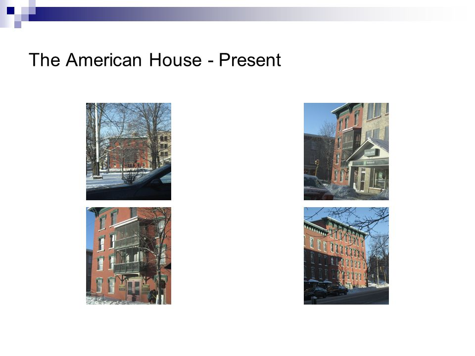 The American House - Present