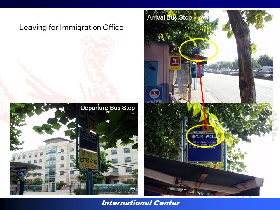 International Center Leaving for Immigration Office Departure Bus Stop Arrival Bus Stop