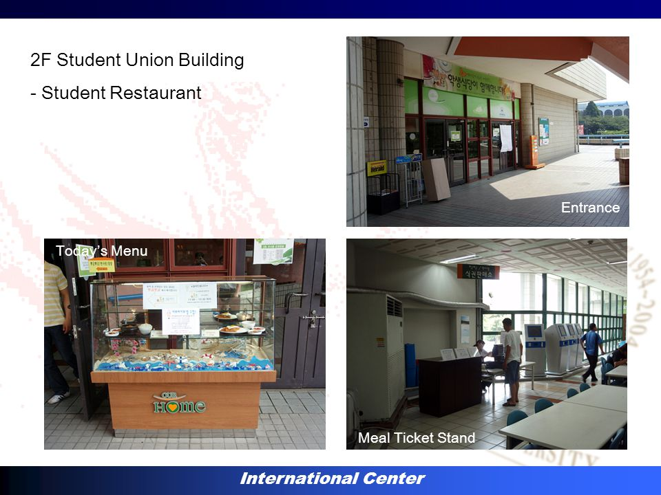 International Center 2F Student Union Building - Student Restaurant Entrance Today's Menu Meal Ticket Stand