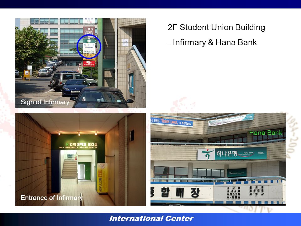 International Center 2F Student Union Building - Infirmary & Hana Bank Sign of Infirmary Entrance of Infirmary Hana Bank