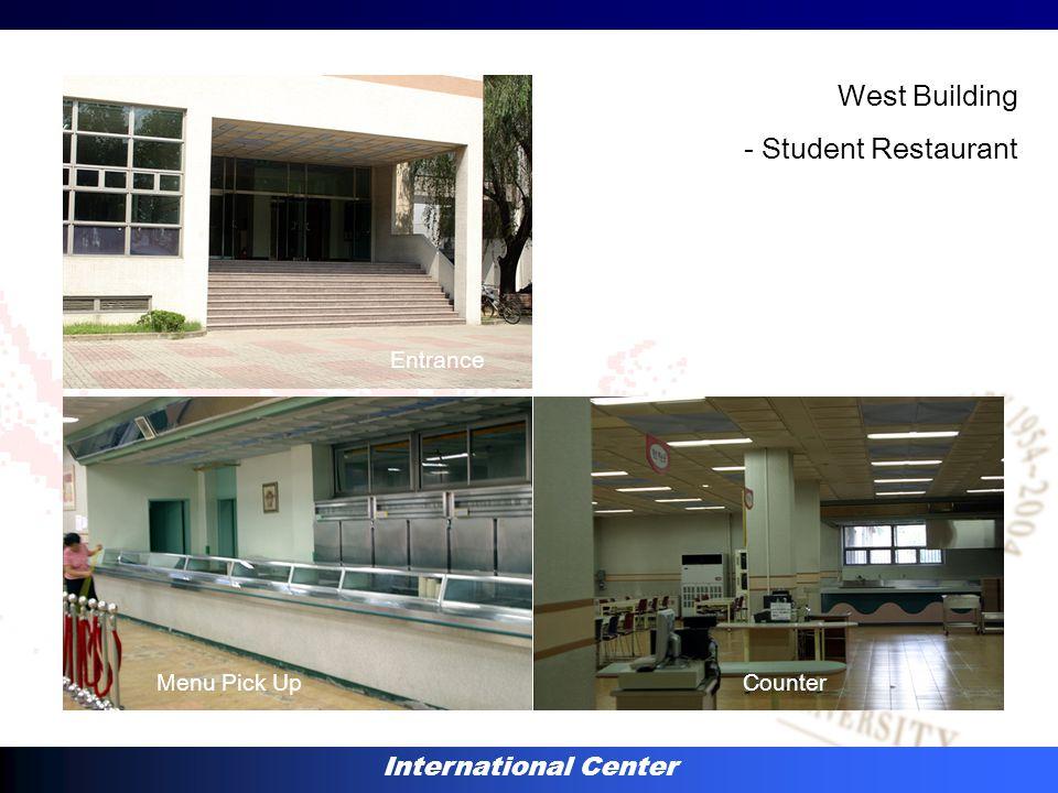 International Center West Building - Student Restaurant Entrance Menu Pick UpCounter