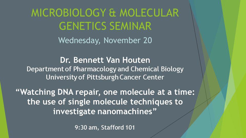 MICROBIOLOGY & MOLECULAR GENETICS SEMINAR Wednesday, November 20 Dr.