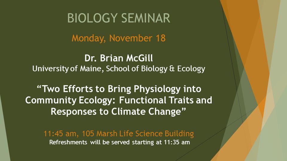 BIOLOGY SEMINAR Monday, November 18 Dr.