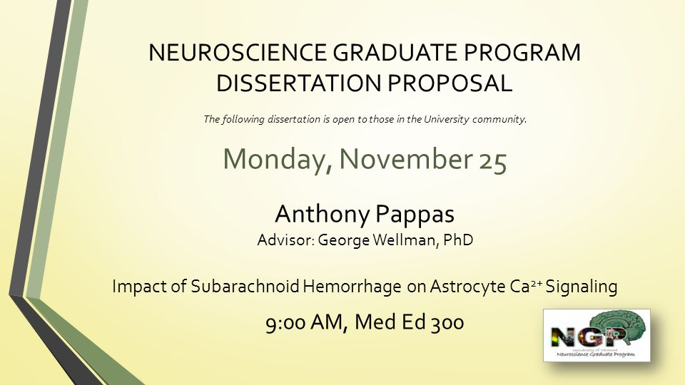 NEUROSCIENCE GRADUATE PROGRAM DISSERTATION PROPOSAL The following dissertation is open to those in the University community.