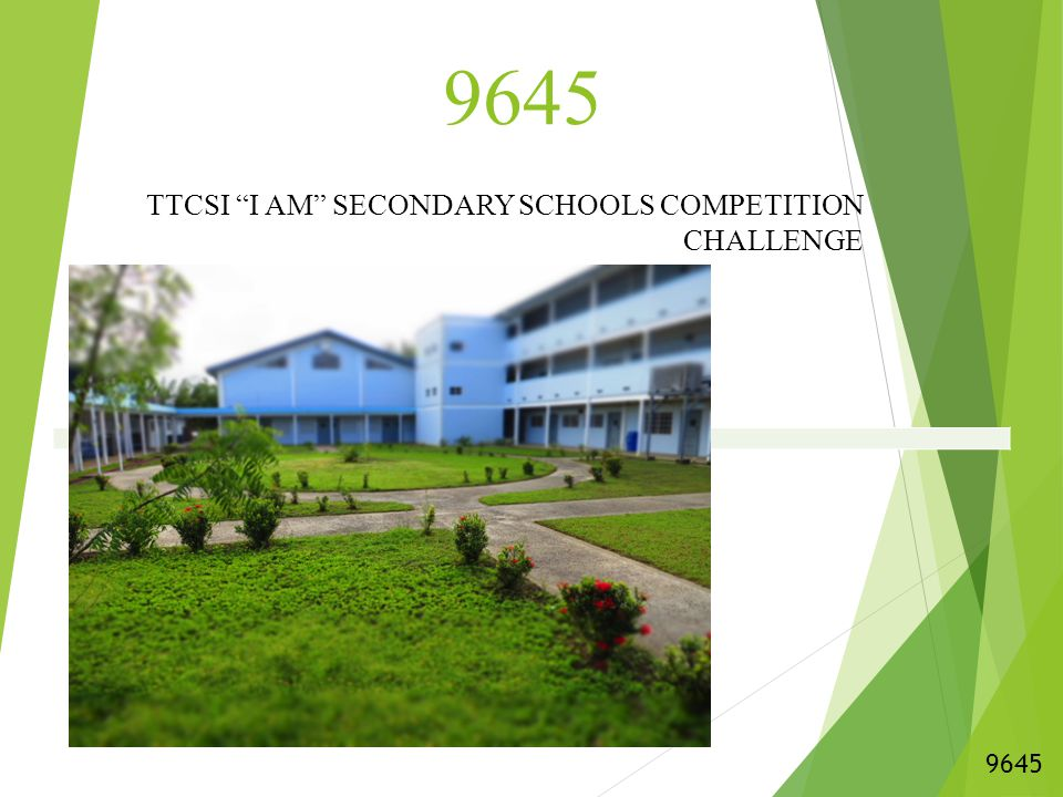 "9645 TTCSI ""I AM"" SECONDARY SCHOOLS COMPETITION CHALLENGE 9645"