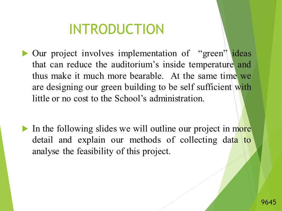 INTRODUCTION  Our project involves implementation of green ideas that can reduce the auditorium's inside temperature and thus make it much more bearable.