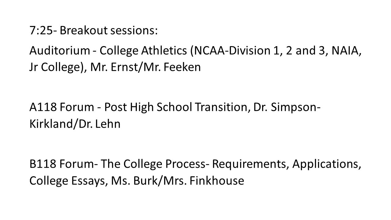 7:25- Breakout sessions: Auditorium - College Athletics (NCAA-Division 1, 2 and 3, NAIA, Jr College), Mr.