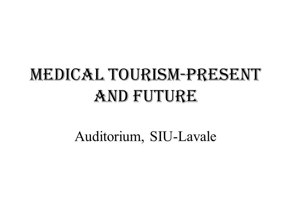 Medical Tourism-Present and Future Auditorium, SIU-Lavale