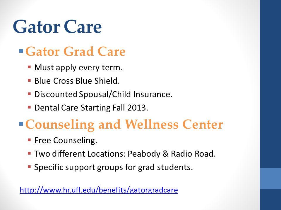 Gator Care  Gator Grad Care  Must apply every term.