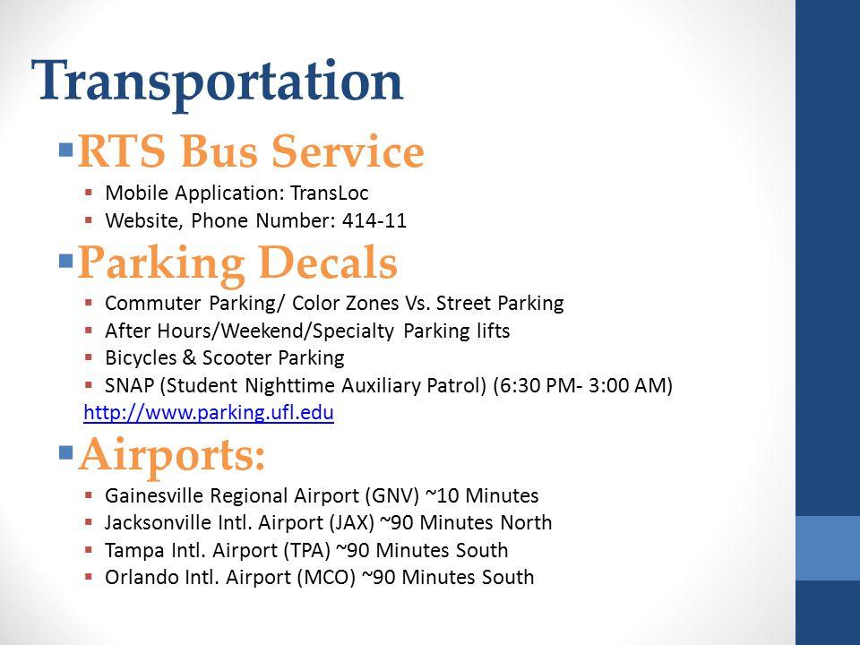 Transportation  RTS Bus Service  Mobile Application: TransLoc  Website, Phone Number: 414-11  Parking Decals  Commuter Parking/ Color Zones Vs.