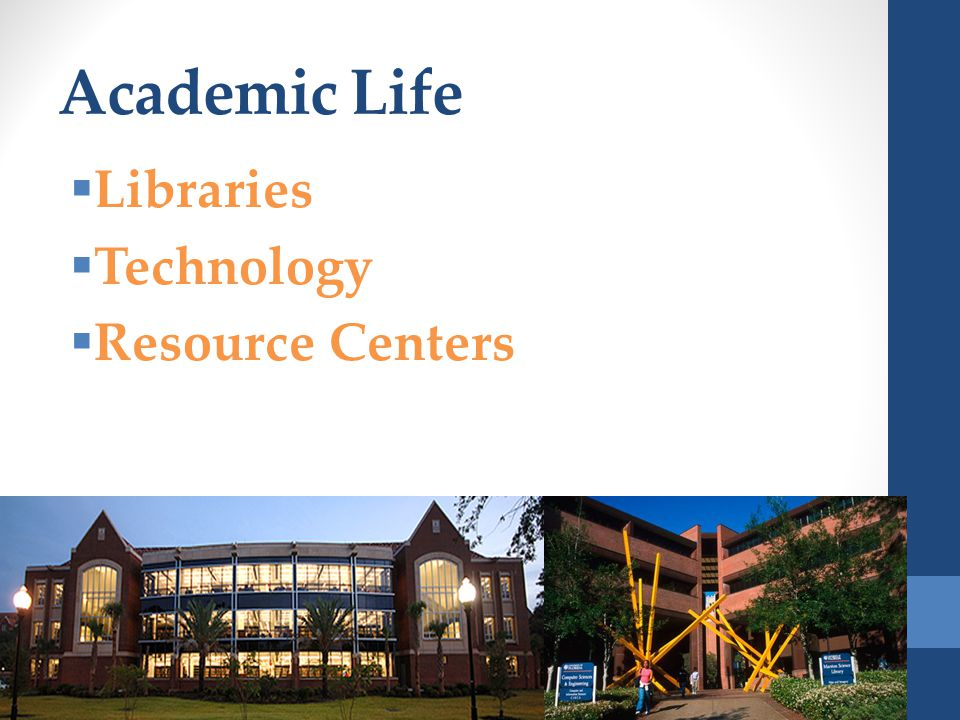 Academic Life  Libraries  Technology  Resource Centers