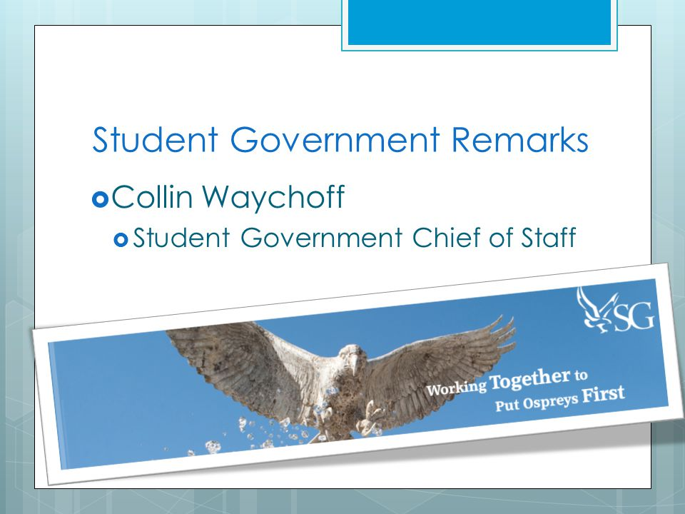 Student Government Remarks  Collin Waychoff  Student Government Chief of Staff