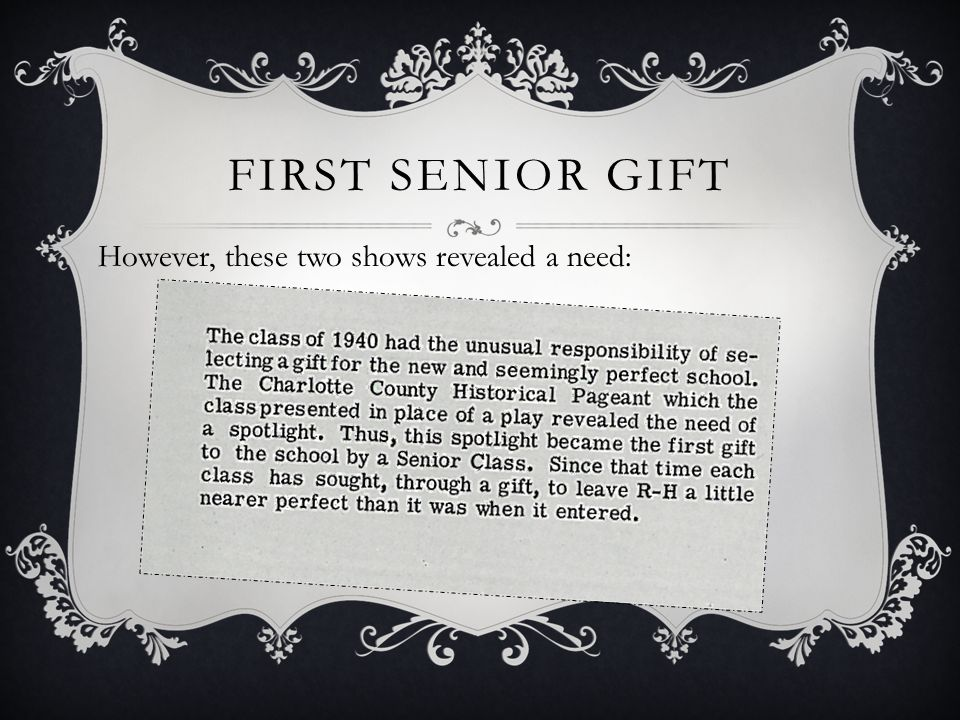 FIRST SENIOR GIFT However, these two shows revealed a need: