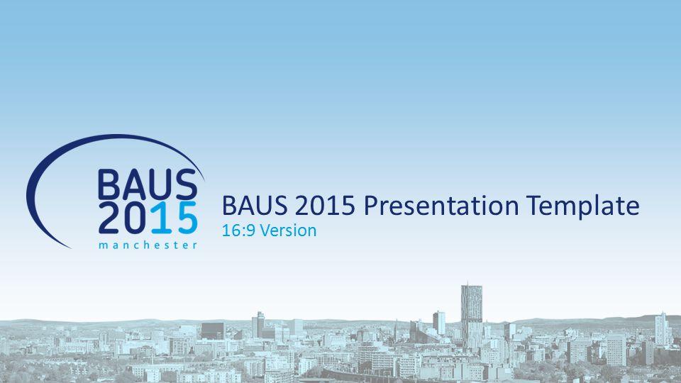 BAUS 2015 Presentation Template 16:9 Version