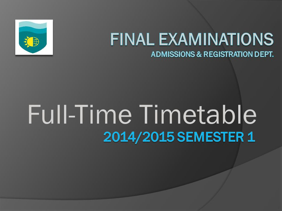 Full-Time Final Examinations Monday 08 th December, 2014 9:00 a.m.