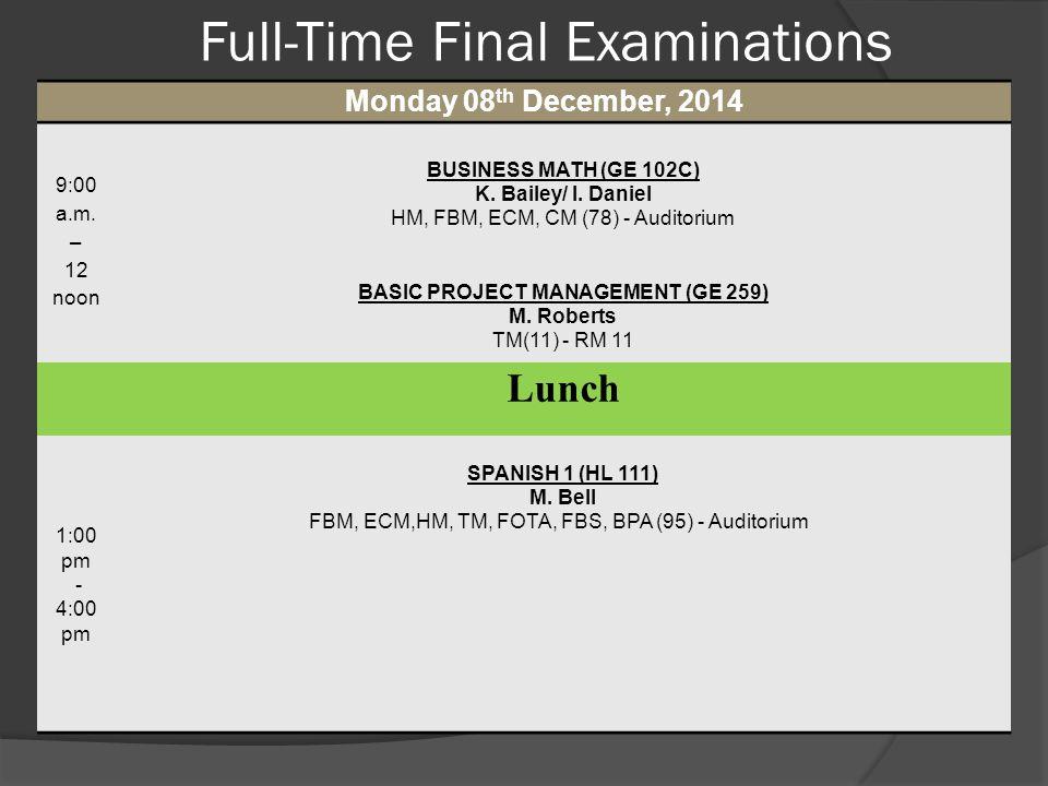 Full-Time Final Examinations Monday 08 th December, 2014 9:00 a.m. – 12 noon BUSINESS MATH (GE 102C) K. Bailey/ I. Daniel HM, FBM, ECM, CM (78) - Audi