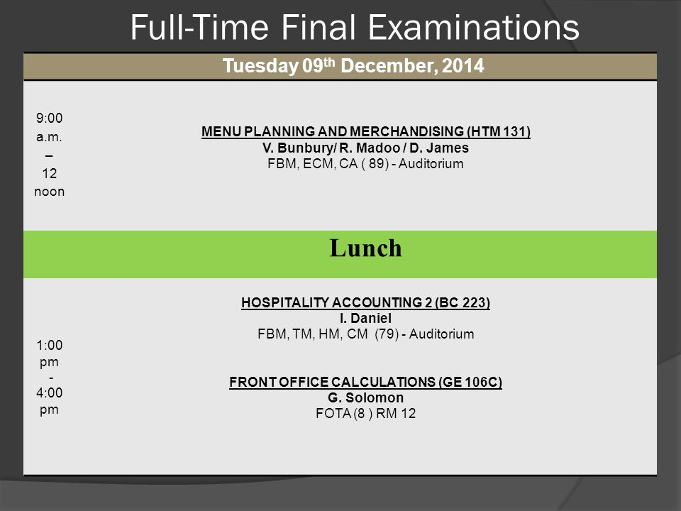 Full-Time Final Examinations Wednesday 10 th December, 2014 9:00 a.m.