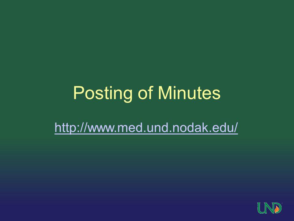 Posting of Minutes http://www.med.und.nodak.edu/