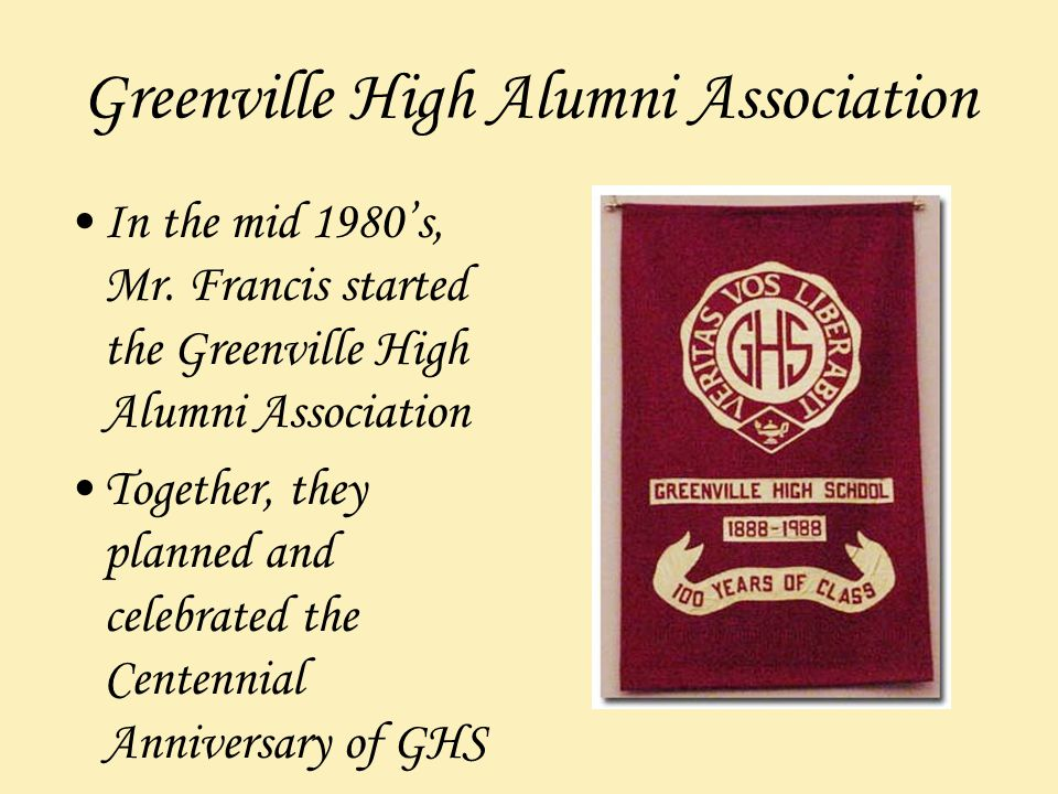 Greenville High Alumni Association In the mid 1980's, Mr.