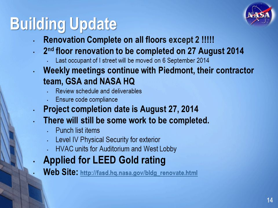 Building Update Renovation Complete on all floors except 2 !!!!! 2 nd floor renovation to be completed on 27 August 2014 Last occupant of I street wil