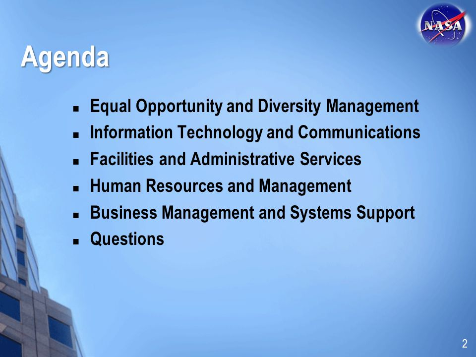Agenda Equal Opportunity and Diversity Management Information Technology and Communications Facilities and Administrative Services Human Resources and