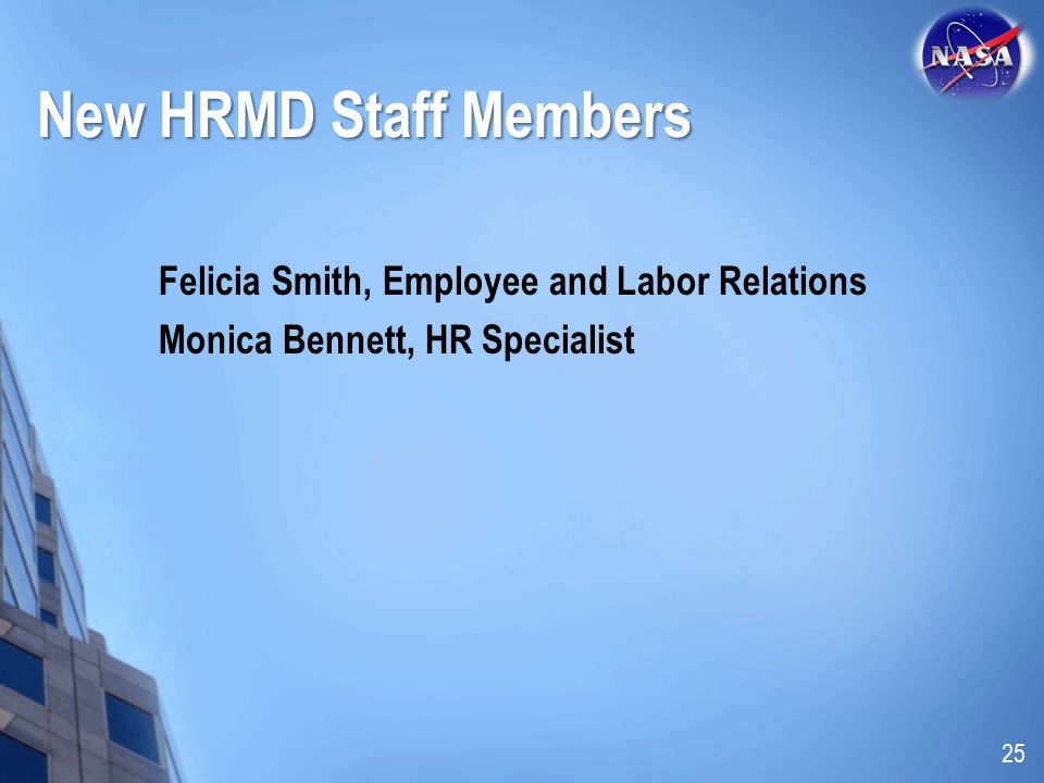 New HRMD Staff Members Felicia Smith, Employee and Labor Relations Monica Bennett, HR Specialist 25