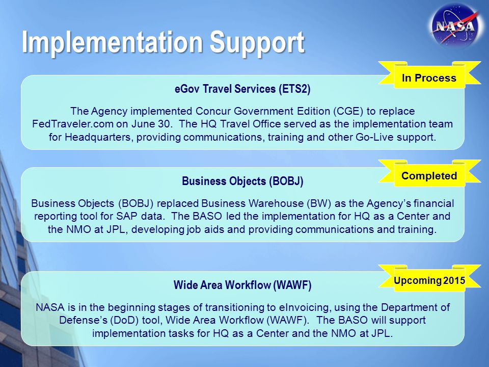 Implementation Support eGov Travel Services (ETS2) The Agency implemented Concur Government Edition (CGE) to replace FedTraveler.com on June 30.